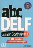 Abc DELF : B2 junior scolaire : 200 exercices