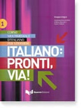 L'Italiano, pronti, via. A1-A2. Libro dello studente